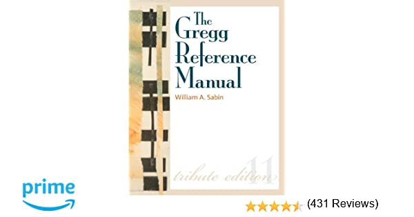 The Gregg Reference Manual: A Manual of Style, Grammar, Usage, and ...