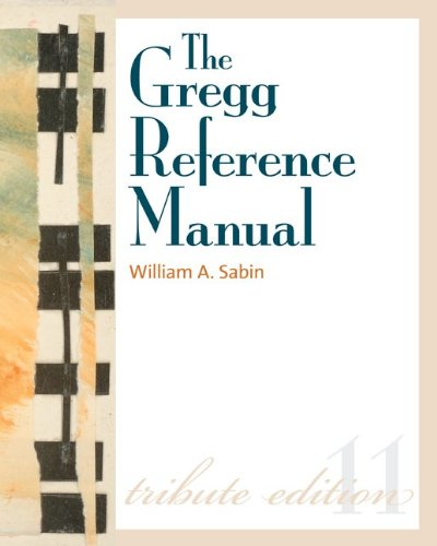 The Gregg Reference Manual: A Manual of Style, Grammar, Usage, and Formatting Tribute Edition (Gregg Reference Manual (Paperback)) by McGraw-Hill Education