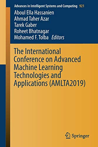 The International Conference on Advanced Machine Learning Technologies and Applications (AMLTA2019) (Advances in Intelligent Systems and Computing)