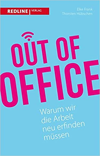 Cover des Buchs: Out of Office: Warum wir die Arbeit neu erfinden müssen