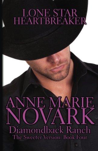 Lone Star Heartbreaker: The Sweeter Version (The Diamondback Ranch Sweeter Series) (Volume 4)