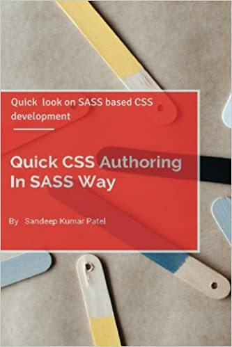 Book Quick CSS Authoring In SASS Way: Quick look on SASS and CSS Authoring