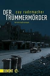Der Trümmermörder: Kriminalroman