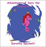 The Adventures of Sarah the Seahorse, D. M. Spickett, 1615462058