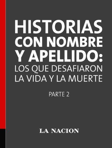 Descargar Libro Historias Con Nombre Y Apellido: Los Que Desafiaron La Vida Y La Muerte Parte 2 Jorge Fernández Díaz