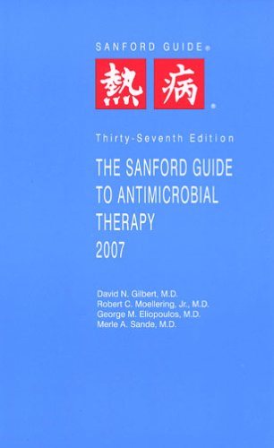 The Sanford Guide to Antimicrobial Therapy 2007 (Sanford Guide to Animicrobial Therapy)