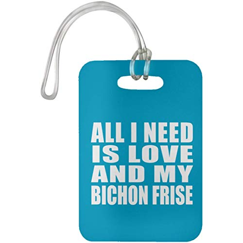All I Need Is Love And My Bichon Frise - Luggage Tag Turquoise/One Size, Travel Cruise Suitcase Bag-gage Tag (Luggage Tag Bichon Leather Frise)