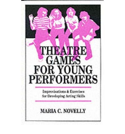 [(Theatre Games for Young Performers )] [Author: Maria C. Novelly] [Mar-1991]