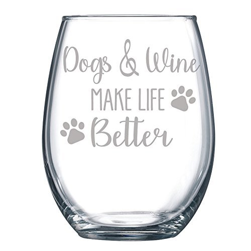 Dogs and Wine Make Life Better Funny Gift Laser Etched Wine Glass Cursive - 15 oz (White Etching)