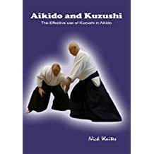 Aikido and Kuzushi: The Effective Use of Kuzushi in Aikido