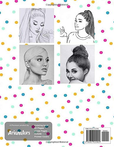 Amazon Com Ariana Grande Coloring Book For Teens And Adults 9781657222991 Merch Arianators Books