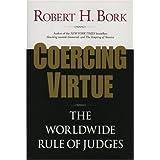 Coercing Virtue: The Worldwide Rule of Judges