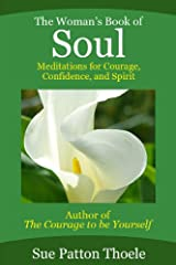 The Woman's Book of Soul: Meditations for Courage, Confidence and Spirit