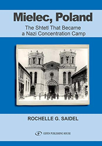 Mielec, Poland The Shtetl That Became a Nazi Concentration Camp [Saidel, Rochelle] (Tapa Blanda)