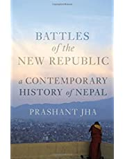 Battles of the New Republic: A Contemporary History of Nepal
