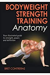 [Bodyweight Strength Training Anatomy] [By: Contreras, Bret] [September, 2013] Unknown Binding