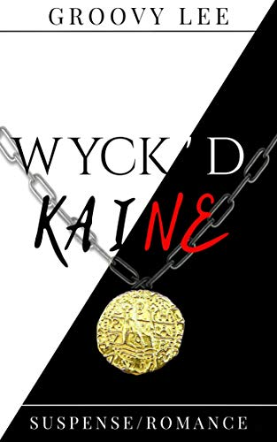 WYCK'D KAINE by Groovy Lee