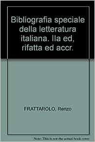 Bibliografia Speciale della Letteratura Italiana: Renzo Frattarolo