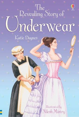 [The Revealing Story of Underwear (Usborne Young Reading)] (Revealing Costumes)