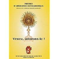 Prières d'adoration eucharistique : Venez, adorons le !