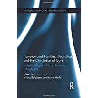 Transnational Families, Migration and the Circulation of Care (Routledge Research in Transnationalism)