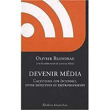 Devenir média: Activisme sur Internet, entre défection