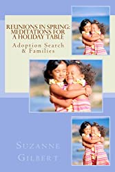 Reunions in Spring: Meditations for a Holiday Table: Adoption Search & Families