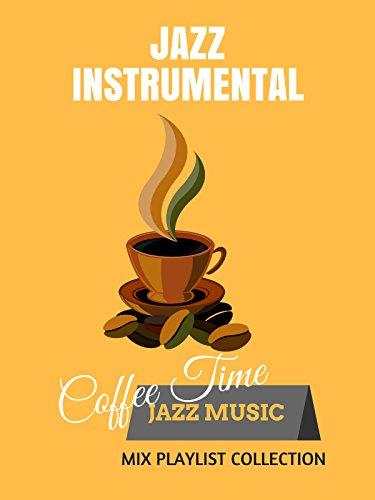 Jazz Instrumental - Coffee Time Jazz Music Mix Playlist Collection (Christmas Iphone Screensaver)