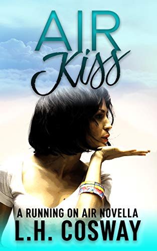 Air Kiss: A Running on Air Novella by [Cosway, L.H.]