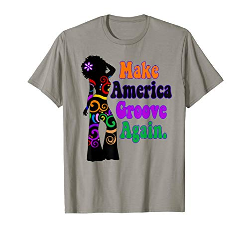 Disco Queen Dancer Make America Groove Again T Shirt