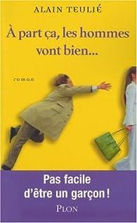 A part ça, les hommes vont bien... par Alain Teulié