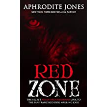 Red Zone: The Behind The Scenes Story Of The San Francisco Dog Mauling
