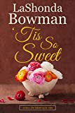 'Tis So Sweet (New Life Tabernacle Series Book 4)