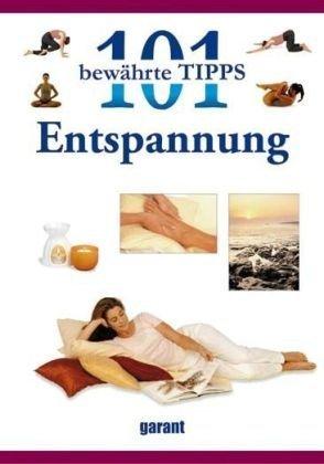 101 bewährte Tipps - Entspannung