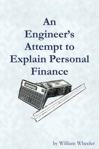 An Engineer's Attempt to Explain Personal Finance