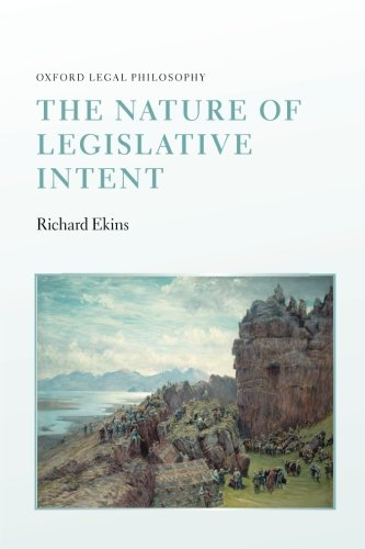 The Nature of Legislative Intent (Oxford Legal Philosophy) by Oxford University Press