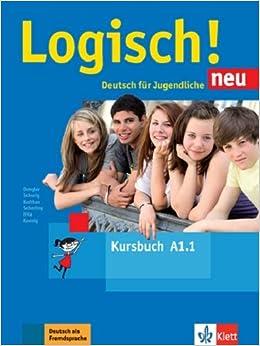Logisch! Neu A1: Deutsch Für Jugendliche. Kursbuch A1 Con Archivos De Audio Para Descargar por Vv.aa. epub