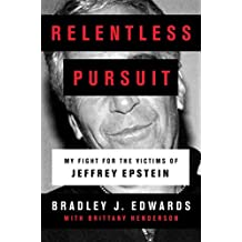 Relentless Pursuit: My Fight for the Victims of Jeffrey Epstein