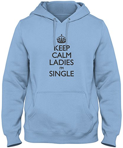 Cl4 Single - ShirtLoco Men's Keep Calm Ladies Im Single Hoodie Sweatshirt, Columbia Blue 4XL