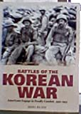 Battles of the Korean War : Americans Engage in Deadly Combat, 1950-1953, , 0974364304