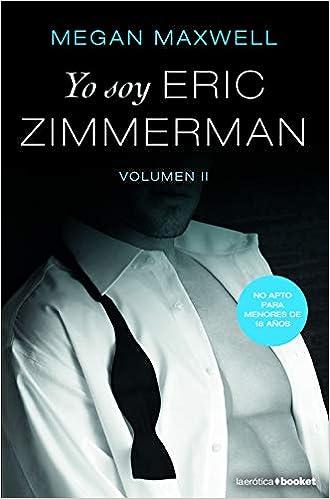 Yo soy Eric Zimmerman 2 pdf – De Megan Maxwell