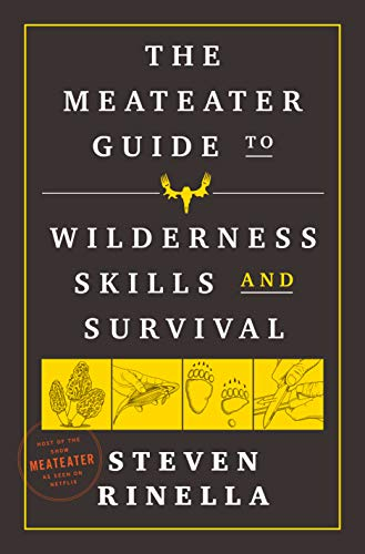 Book Cover: The MeatEater Guide to Wilderness Skills and Survival