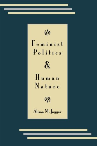 Feminist Politics and Human Nature (Philosophy and Society) (Philosophy & Society)