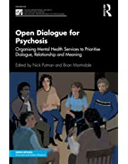 Open Dialogue for Psychosis: Organising Mental Health Services to Prioritise Dialogue, Relationship and Meaning