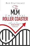 The MLM Emotional Roller Coaster: How to survive the ups and downs of building a successful MLM business