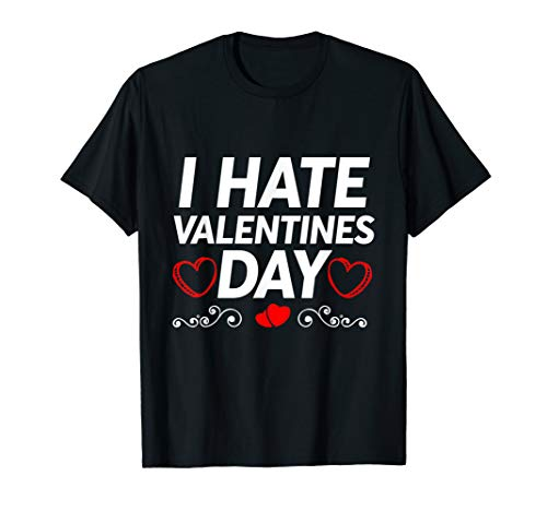 Funny Grumpy I Hate Valentines Day Hater T-Shirt