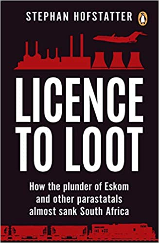 Amazon com: Licence to Loot: How the plunder of Eskom and other