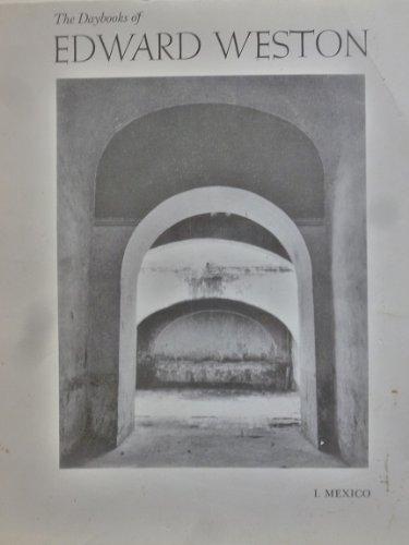 The Daybooks of Edward Weston, Vol. 1: Mexico