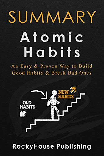 Summary of Atomic Habits : An Easy & Proven Way to Build Good Habits & Break Bad Ones (Best Cds To Invest In 2019)