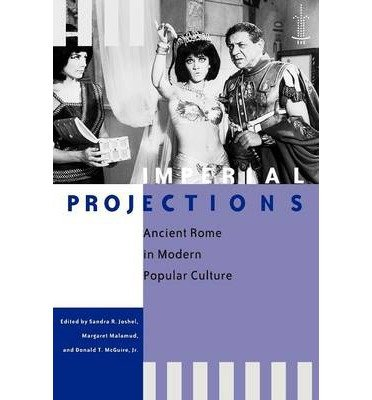 Books : [(Imperial Projections: Ancient Rome in Modern Popular Culture)] [Author: Sandra R. Joshel] published on (November, 2005)